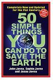 50 Simple Things You Can Do to Save the Earth: Completely New and Updated for the 21st Century (Paperback) by John Javna, Sophie Javna, and Jesse Javna
