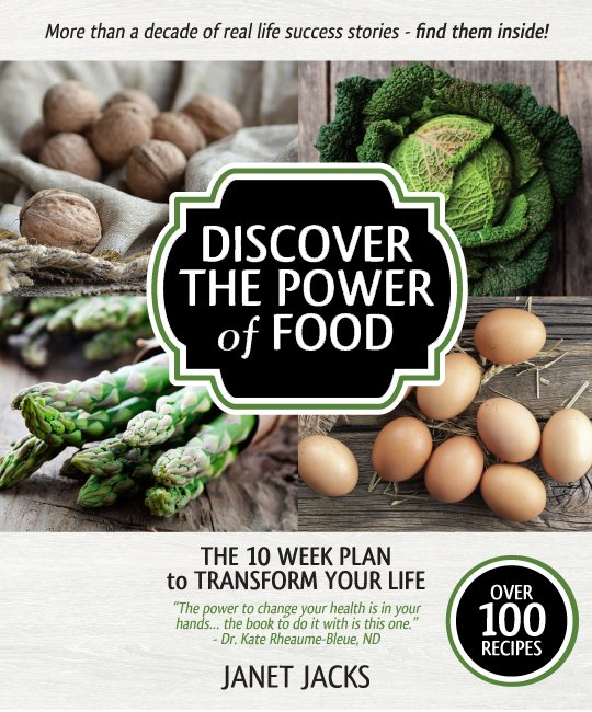 Discover the Power of Food by Janet Jacks Google image from http://www.discoverthepoweroffood.ca/