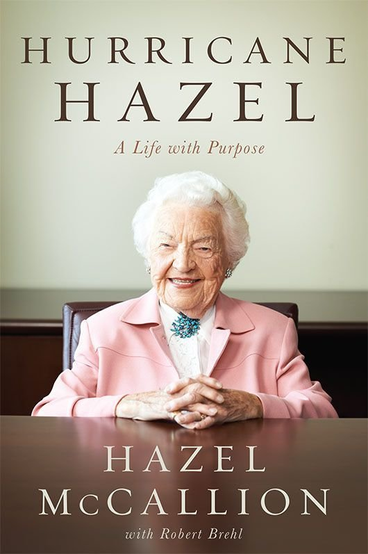 Hurricane Hazel: A Life with Purpose by Hazel McCallion with Robert Brehl