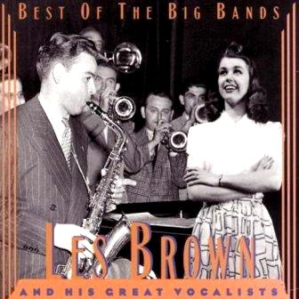 Best of the Big Bands: Les Brown and his Great Vocalists Google image from http://www.jazz.com/music/2009/4/14/les-brown-just-a-gigolo