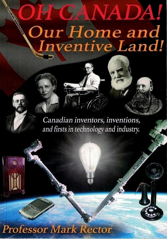 Professor Mark Rector, Author of OH CANADA! Our Home and Inventive Land! 190515-speaker-book-oh-canada_orig.jpg Google image from https://www.oakvillehistory.org/speakers-nights-2019.html