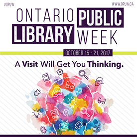 Ontario Public Library Week, Oct. 15-21, 2017 Google image from http://www.mississauga.ca/portal/residents/libraryprograms?paf_gear_id=9700018&itemId=8000228q