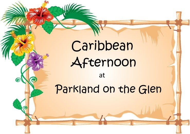 Caribbean Afternoon at Parkland on the Glen image adapted from GMiksa email 31Jan17