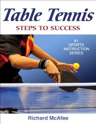 Table Tennis: Steps to Success (Steps to Success Activity Series) by Richard McAfee
