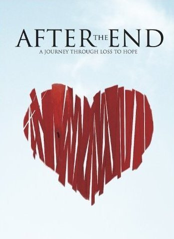 After the End: A Journey Through Loss to Hope