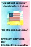 Our National Anthem : Who, What, Where & When? (Paperback)  by Kathy Lynch Filer (A child's history book about star spangle banner)
