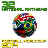 32 National Anthems Football World Cup 2014