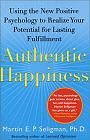 Authentic Happiness : Using the New Positive Psychology to Realize Your Potential for Lasting Fulfillment (Paperback) by Dr. Martin E.P. Seligman