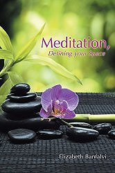 Meditation, Defining Your Space by Elizabeth Banfalvi