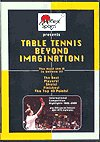 Table Tennis Beyond Imagination! DVD