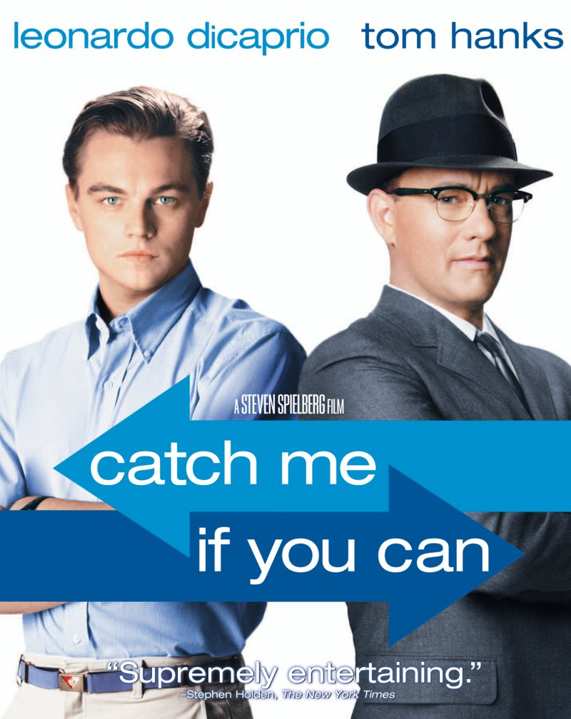 Catch Me If You Can (2002) Movie Poster Google image from http://www.lordofthereels.com/wp-content/uploads/2014/05/catch-me-if-you-can-leonardo-dicaprio-tom-hanks.jpg