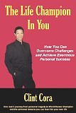 Cling Cora: The Life Champion In You: How You Can Overcome Challenges and Achieve Enormous Personal Success