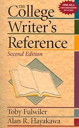 The College Writer's Reference by Toby Fulwiler and Alan R. Hayakawa