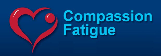 Compassion Fatigue Google image from https://www.compassionfatiguecoach.com/compassion-fatigue-described.html