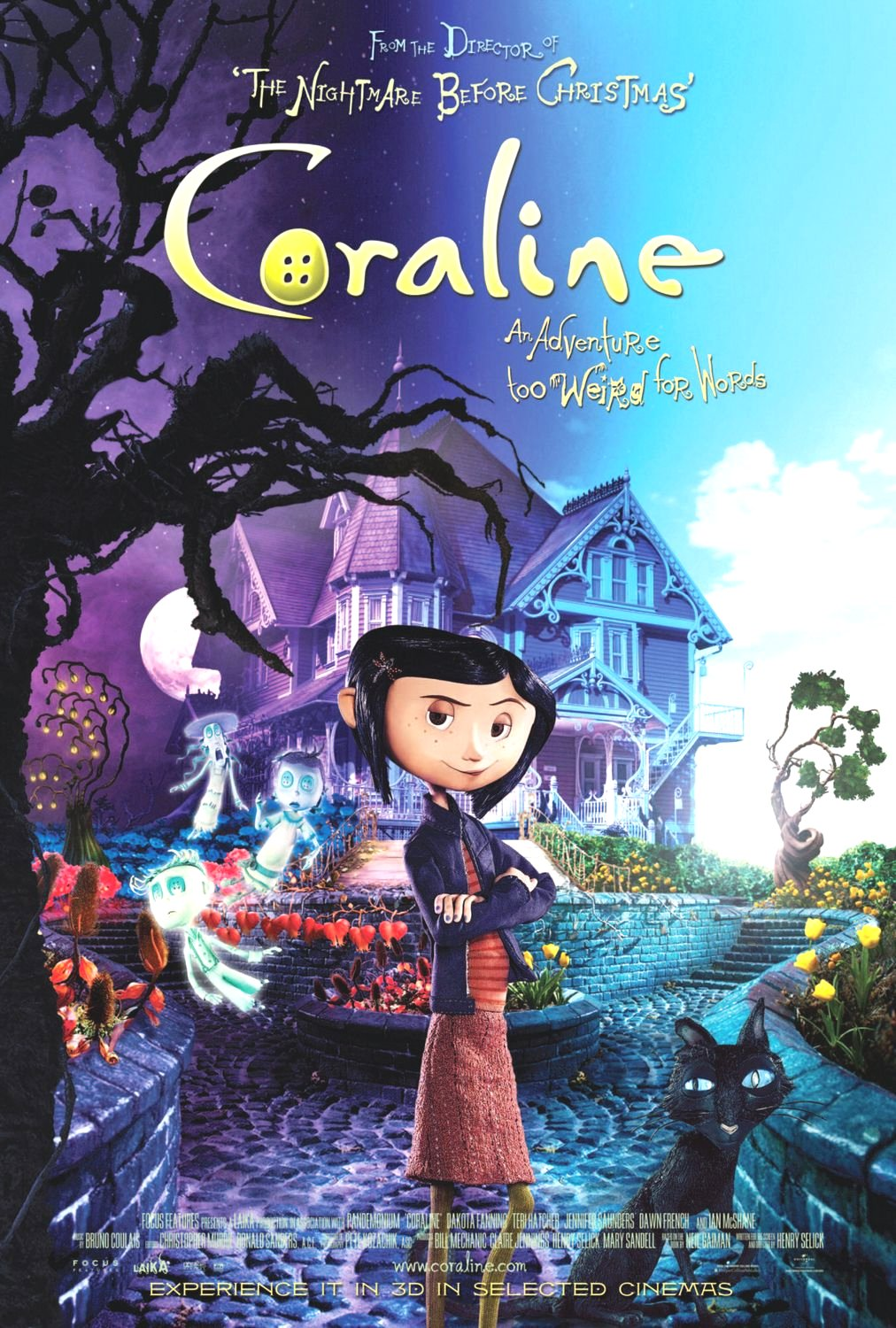 Coraline: An adventure too weird for words Google image from http://www.thefilminformant.com/wp/wp-content/uploads/2011/02/Coraline-Poster-2.jpeg