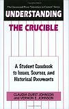 >Understanding The Crucible: A Student Casebook to Issues, Sources, and Historical Documents (The Greenwood Press