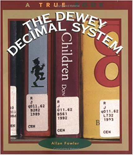 The Dewey Decimal System (True Books: Books and Libraries)