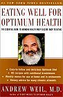 Eating Well for Optimum Health: The Essential Guide to Bringing Health and Pleasure Back to Eating by Dr Andrew Weil