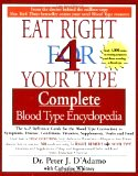 Eat Right for 4 Your Type: Complete Blood Type Encyclopedia (Paperback) by Peter J. D'Adamo