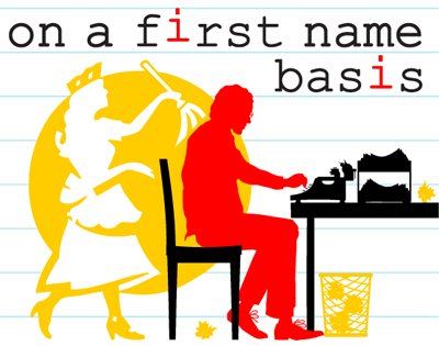On a First Name Basis Google image from http://www.lighthousetheatre.com/pages/1360077626/On-a-First-Name-Basis