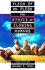 Flesh of My Flesh: The Ethics of Cloning Humans A Reader