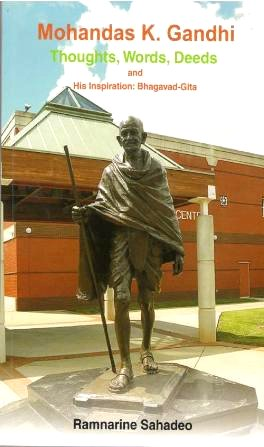 Mohandas K. Gandhi:<br>Thoughts, Words, Deeds:<br>His Source of Inspiration:<br>Bhagavad - Gita