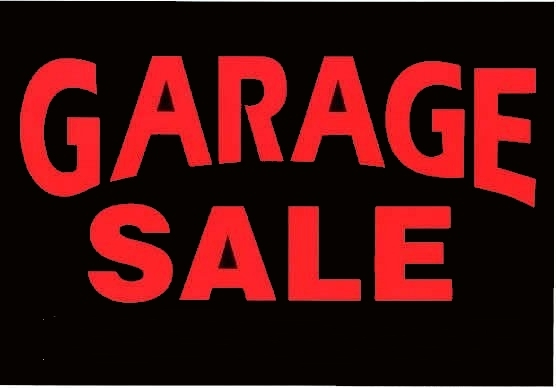 Garage Sale Sign Google image from http://3.bp.blogspot.com/_WmYfxFTZ8sA/S7Nj0g5nQ9I/AAAAAAAAAGk/uUMHecWs3-I/s1600/garage-sale-sign.jpg