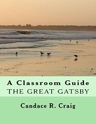 The Great Gatsby: Classroom Guide (Craig's Notes Classroom Guides Book 1)
