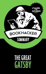 The Great Gatsby (A BookHacker Summary)