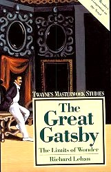 The Great Gatsby: The Limits of Wonder (Twayne's Masterwork Studies, No 36)