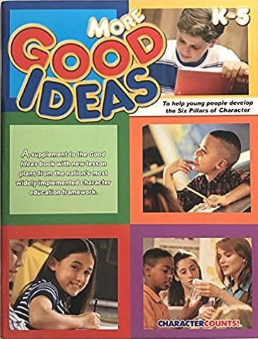 Character Counts More Good Ideas to Help Young People Develop the Six Pillars of Character (Character Counts) (Paperback) by Steve Nish (Editor), Dan McNeill (Editor)