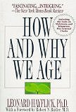 How and Why We Age (Paperback) by Leonard Hayflick, Ph.D.