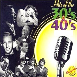 Hits of the 30s and 40s Google image from http://img0102.popscreencdn.com/159914441_hits-of-30s-40s-1-2-various-artists-ray-noble.jpg