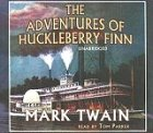 The  Adventures of Huckleberry Finn [Unabridged] (Audio CD) by Mark Twain, Tom Parker (Narrator)