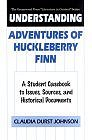 Understanding Adventures of Huckleberry Finn: A Student Casebook to Issues, Sources, and Historical  Documents (The Greenwood Press