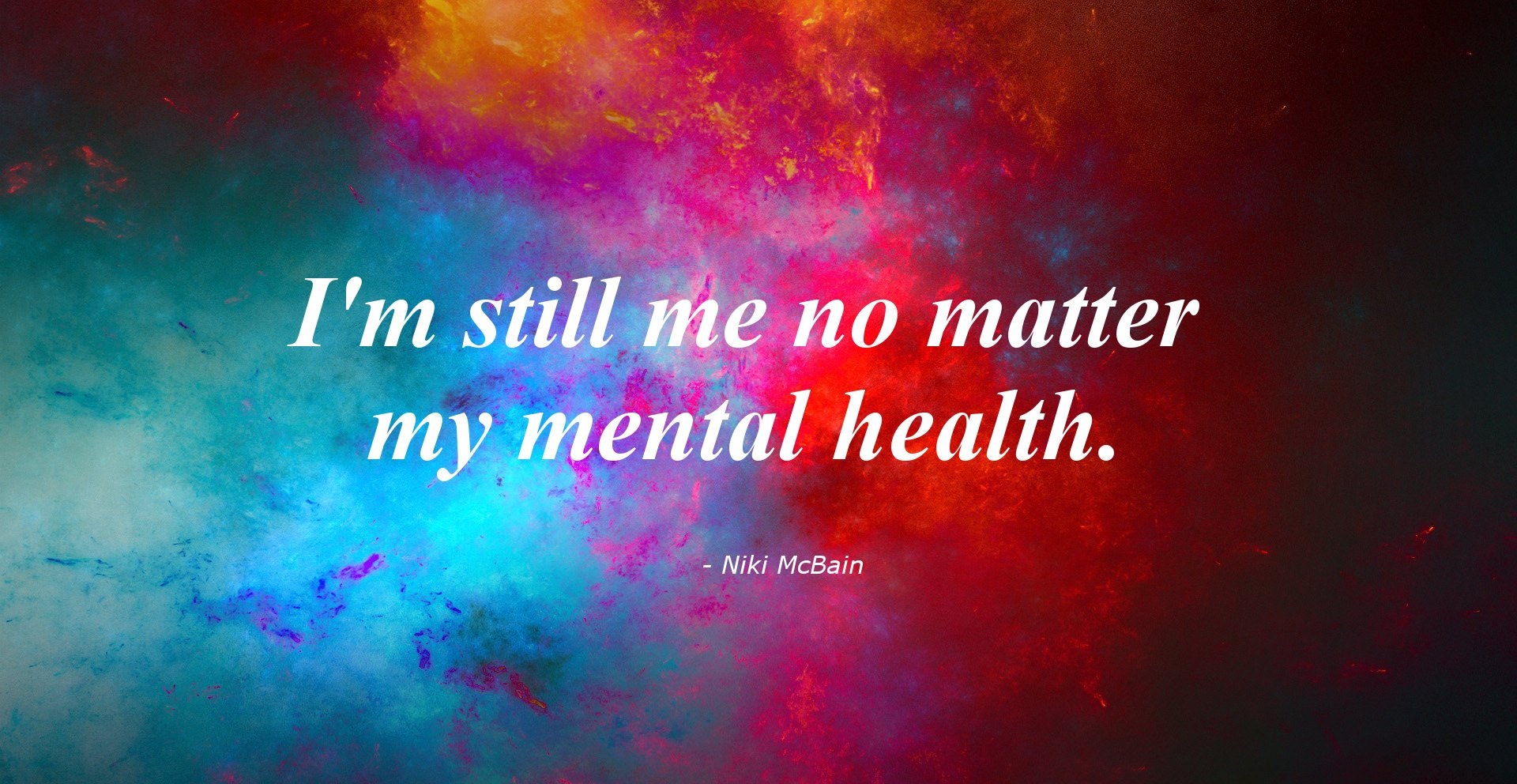 I Am Still Me No Matter My Mental Health by Niki McBain Adapted from Google image https://imgur.com/gallery/DFDeq