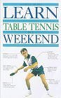 Learn Table Tennis in a Weekend (Learn in a Weekend) (Paperback)