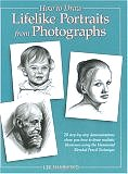 How to  Draw Lifelike Portraits from Photographs by Lee Hammond (Hardcover)