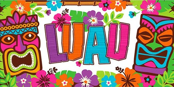Hawaiian Luau Party Banner Google image from http://www.wallyspartyfactory.com/luau-party-banner-65in.html