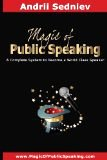 Magic of Public Speaking: A Complete System to Become a World Class Speaker by Andrii Sedniev
