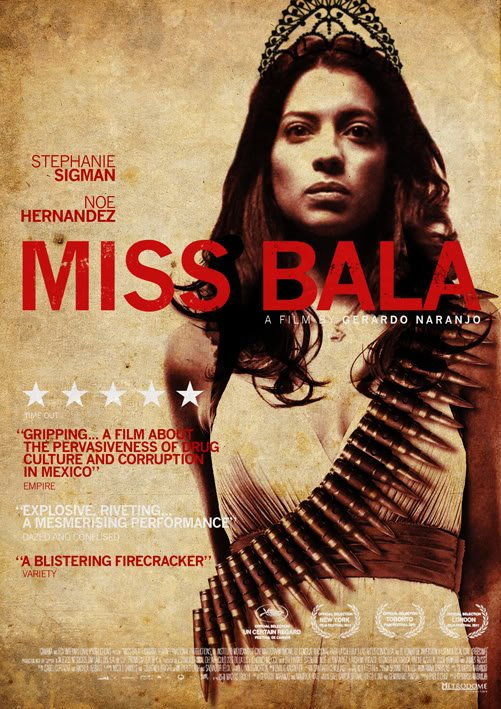Miss Bala Movie Poster Google image from http://www.anomalousmaterial.com/movies/wp-content/uploads/2012/08/miss-bala-poster-6.jpg