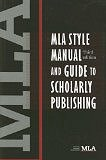 MLA Style Manual and Guide to Scholarly Publishing, 3rd Edition by Modern Language Association