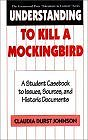Understanding To Kill a Mockingbird: A Student Casebook to Issues, Sources, and Historic Documents (The Greenwood Press