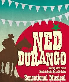 'Ned Durango Comes to Big Oak' by Norm Foster image adapted from Theatre Orangeville http://www.theatreorangeville.ca/2010/Ned-Durango.php