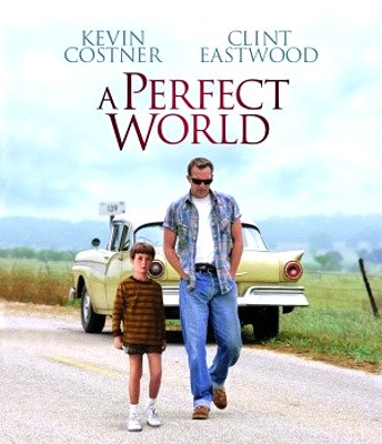A Perfect World Movie Poster Google image from http://www.iceposter.com/thumbs/MOV_4ae7d6de_b.jpg