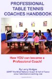 Professional Table Tennis Coaches Handbook by Larry Hodges
