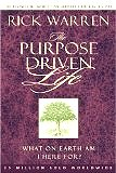 The Purpose Driven� Life: What on Earth Am I Here For? (Purpose Driven� Life, The) by Rick Warren