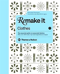 Remake It: Clothes by Henrietta Thompson, illustrated by Neal Whittington