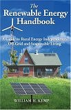 The Renewable Energy Handbook: A Guide to Rural Energy Independence, Off-grid and Sustainable Living by William H. Kemp