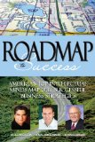 Roadmap to Success: America's Top Intellectual Minds Map Out Successful Business Strategies, 2012 ed.